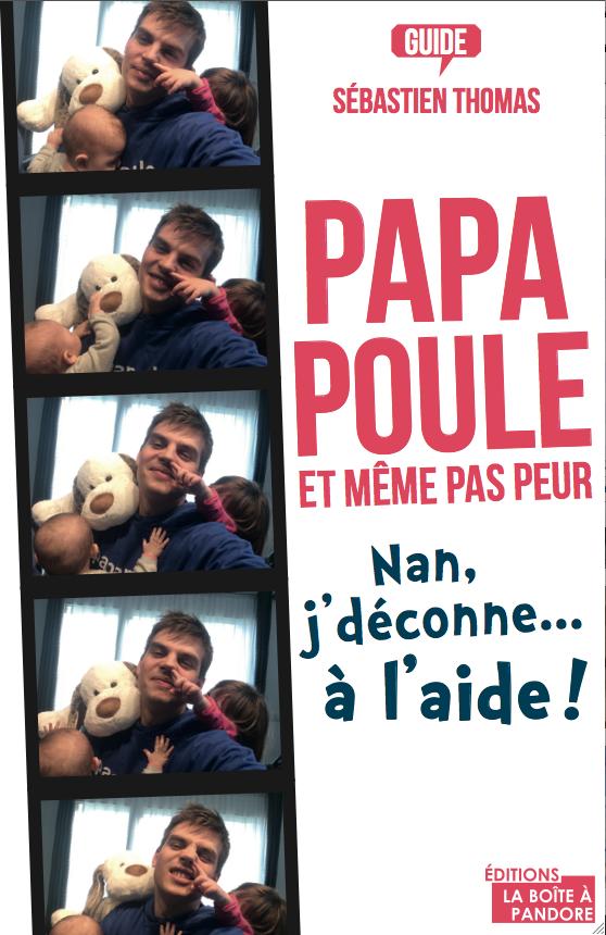 Papa Poule et Même pas Peur